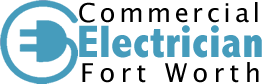 Commercial Electrician Fort Worth, Texas